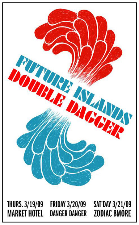 Double Dagger + Future Islands Show Flyer