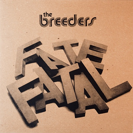 Fate To Fatal by Breeders, art by Chris Glass