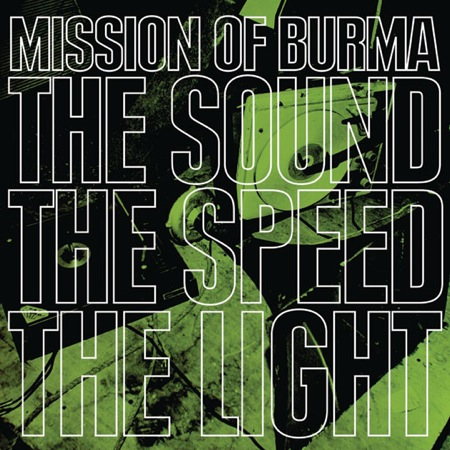 The Sound The Speed The Light by Mission Of Burma