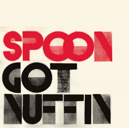 Got Nuffin by Spoon
