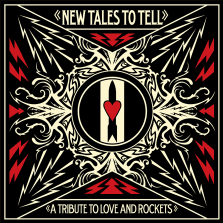 Love And Rockets Tribute New Tales To Tell artwork by Shepard Fairey