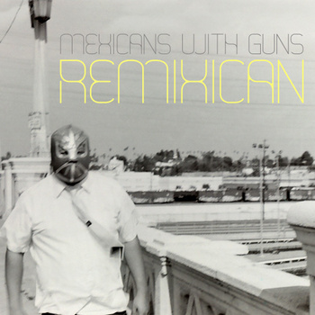 remixican by mexicans with guns