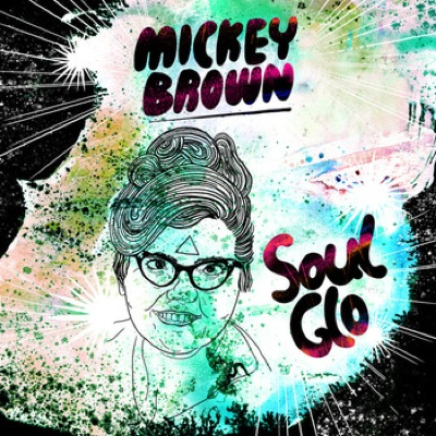 SLO GLO by MICKEY BROWN