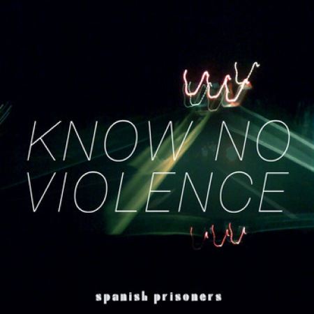 Know No Violence by Spanish Prisoners