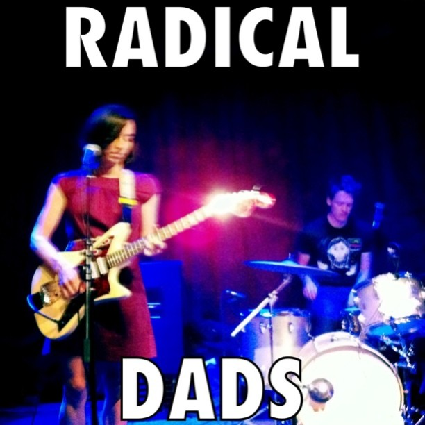 Radical Dads @ Spike Hill