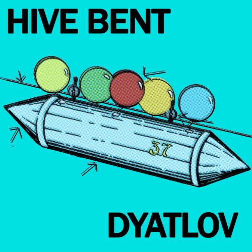 DYATLOV by HIVE BENT