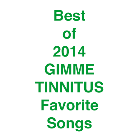 best of 2014 GIMME TINNITUS favorite songs