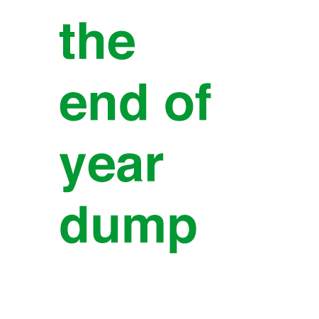the end of year dump