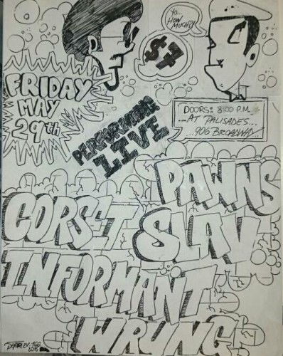 show :: 5/29 @ Palisades > Pawns ~ Slav ~ Wrung ~ Corset ~ Informant