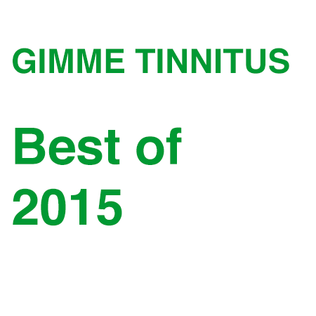 GIMME TINNITUS Best of 2015