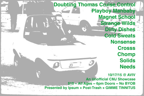 TONIGHT! @ AVIV > Day Two of the Post-Trash + Ipsum + GIMME TINNITUS Unofficial CMJ Showcase