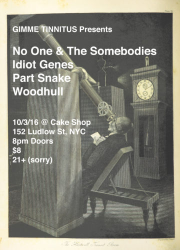 show :: 10/3 @ Cake Shop > No One & The Somebodies + Idiot Genes + Part Snake + Woodhull
