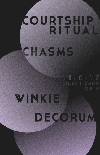 TONIGHT! @ Silent Barn > Courtship Ritual ~ Chasms ~ Winkie ~ DECORUM