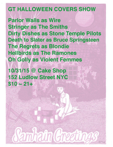 show :: 10/31/15 @ Cake Shop > GT HALLOWEEN COVERS SHOW w/ Wire + The Smiths + Stone Temple Pilots + Bruce Springsteen + Blondie + The Ramones + Violent Femmes
