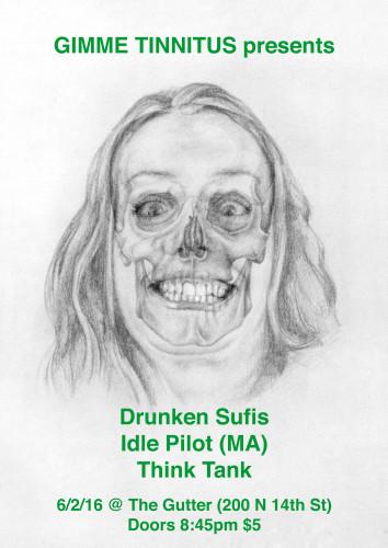 show :: 6/2/16 @ The Gutter > Drunken Sufis + Idle Pilot + Think Tank