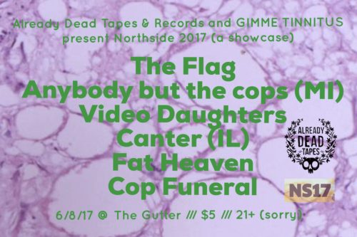 show :: 6/8/17 @ The Gutter > A Northside 2017 Showcase Presented With Already Dead Tapes & Records