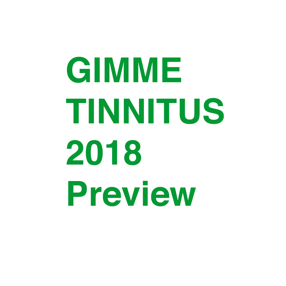 gimme tinnitus 2018 preview